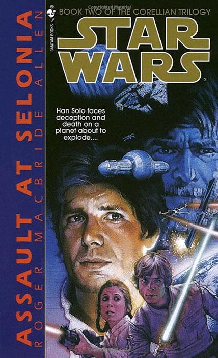 Assault at Selonia (Star Wars: The Corellian Trilogy, Book 2)