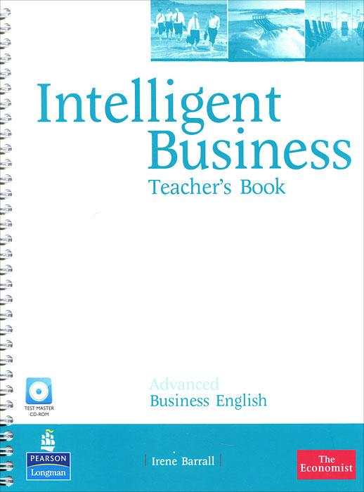 Intelligent Business: Advanced: Teacher's Book (+ CD-ROM)