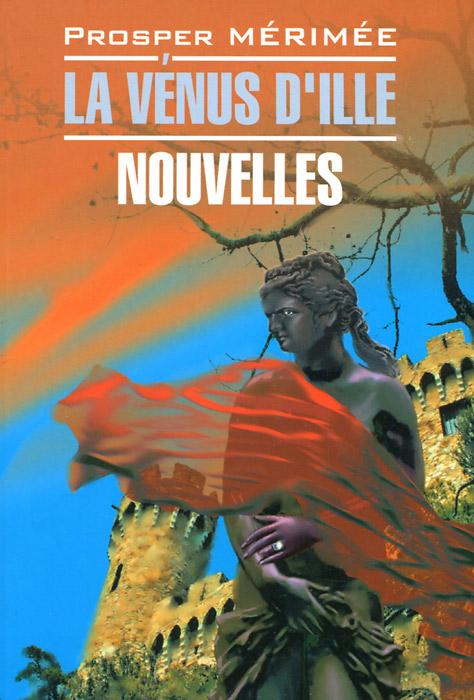 La Venus D'ille: Nouvelles /Венера Илльская. Новеллы