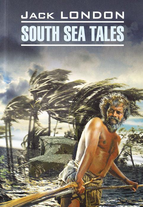 South Sea Tales / Рассказы Южных морей