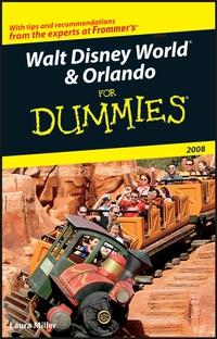 Walt Disney World® & Orlando For Dummies® 2008