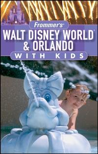 Frommer?s® Walt Disney World® & Orlando with Kids