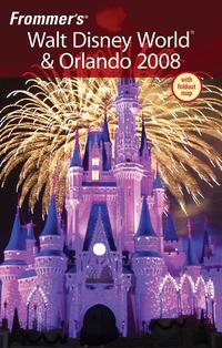 Frommer?s® Walt Disney World® & Orlando 2008