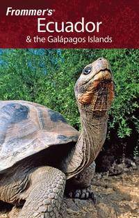 Frommer?s® Ecuador & the Galapagos Islands