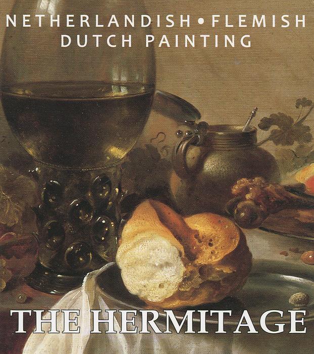 The Hermitage: Netherlandish: Flemish: Dutch Painting