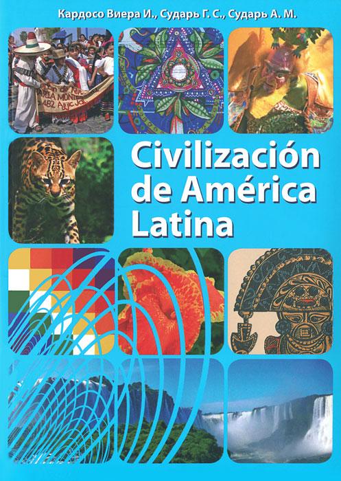 Civilizacion de America Latina (+ 2 CD-ROM)