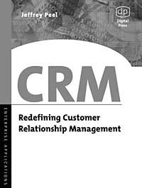 CRM: Redefining Customer Relationship Management (Enterprise Computing)