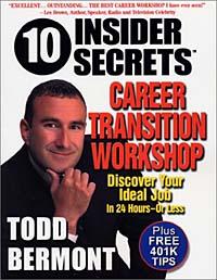 10 Insider Secrets(TM) Career Transition Workshop: Discover Your Ideal Job In 24 Hours - Or Less!