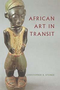 African Art in Transit (Cambridge Studies in Social & Cultural Anthropology)
