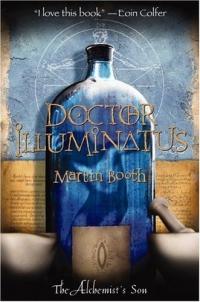 Doctor Illuminatus : The Alchemist's Son Part I (Booth, Martin. Alchemist's Son, Pt. I.)