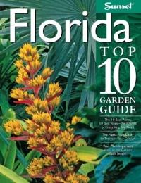Florida Top 10 Garden Guide (Top 10 Garden Guides)