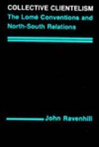 Collective Clientelism. John Ravenhill
