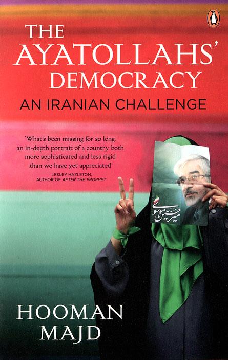 Ayatollahs' Democracy: An Iranian Challenge