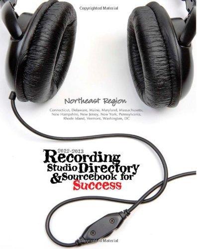 2012-2013 Recording Studio Directory&Sourcebook for Success: Northeast Region: Volume 1