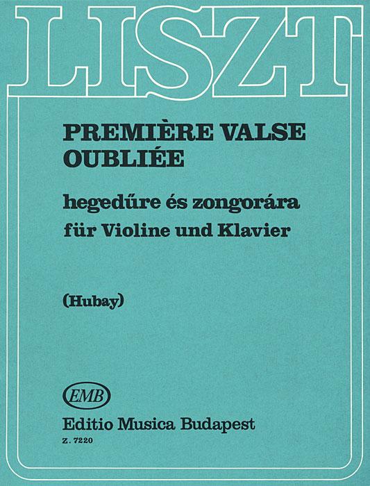 Liszt: Premiere Valse Oubliee: Hegedure es zongorara fur Violine und Klavier