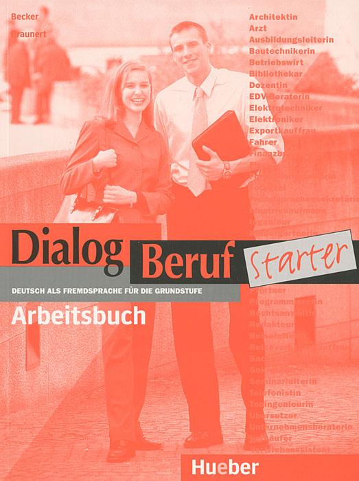 Dialog Beruf Starter. Arbeitsbuch
