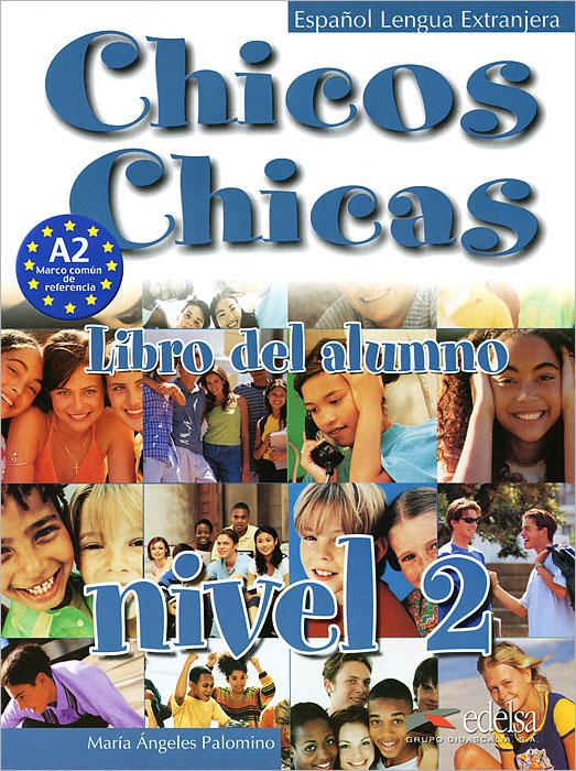 Chicos chicas 2: Libro del alumno: Nivel 2