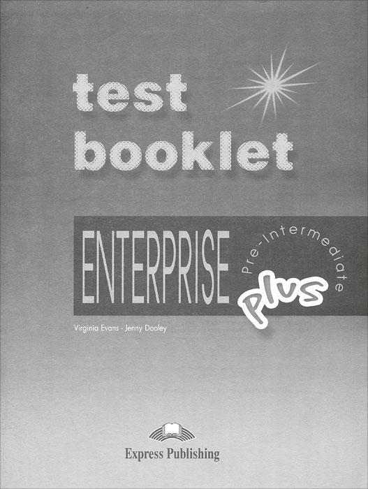 Test Booklet with Key: Enterprise Plus: Pre-Intermediate
