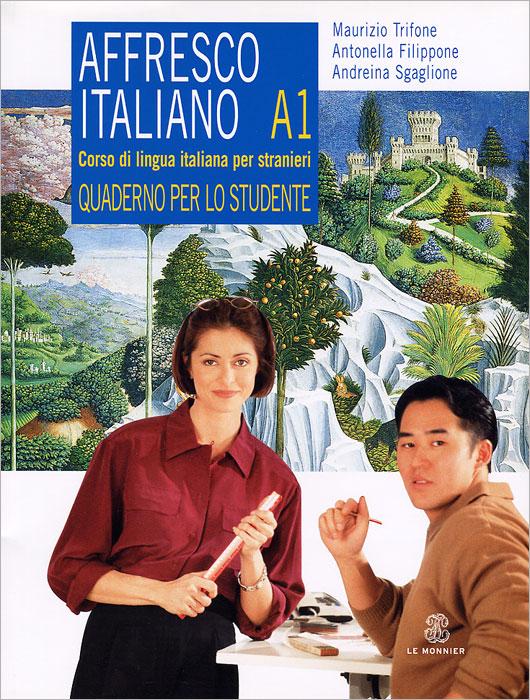 Affresco Italiano A1: Quaderno per lo studente