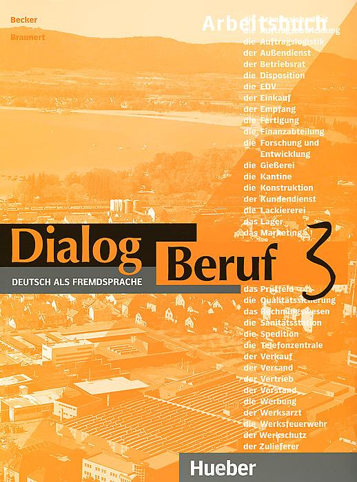 Dialog Beruf: Level 3: Deutsch als Fremdsprache: Arbeitsbuch