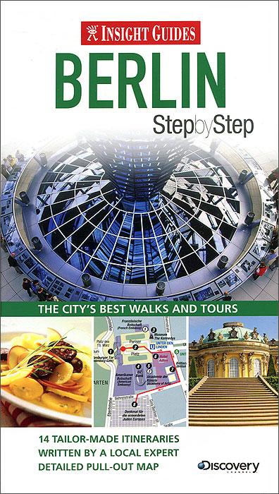 Insight Guides: Berlin Step by Step. Jurgen Scheunemann