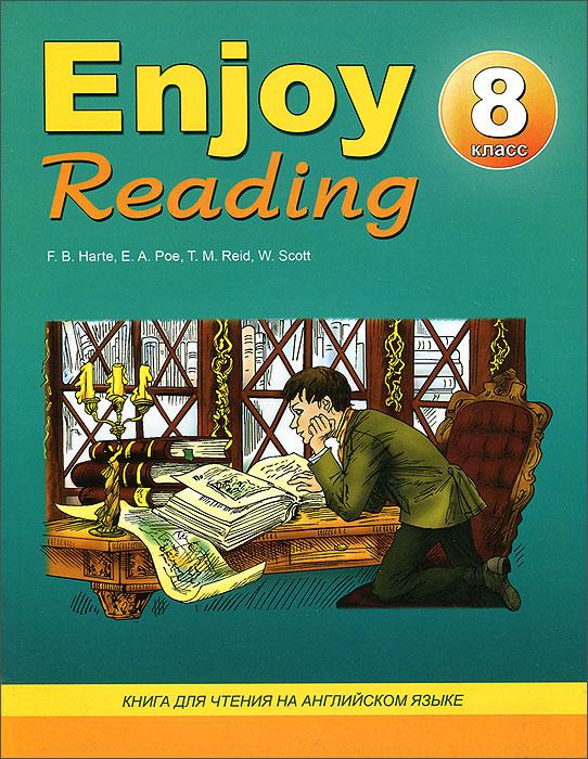 Enjoy Reading 8 / Английский язык. 8 класс. Книга для чтения