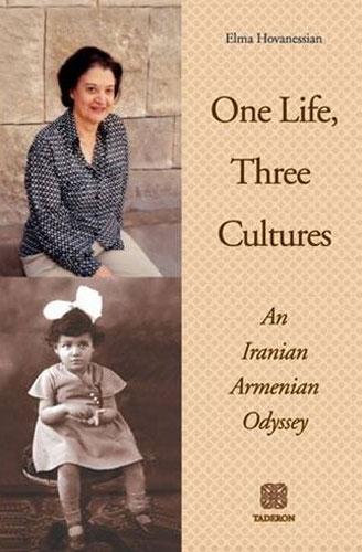 One Life, Three Cultures: An Iranian Armenian Odyssey