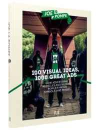 Joe La Pompe: 100 Visual Ideas, 1000 Great Ads
