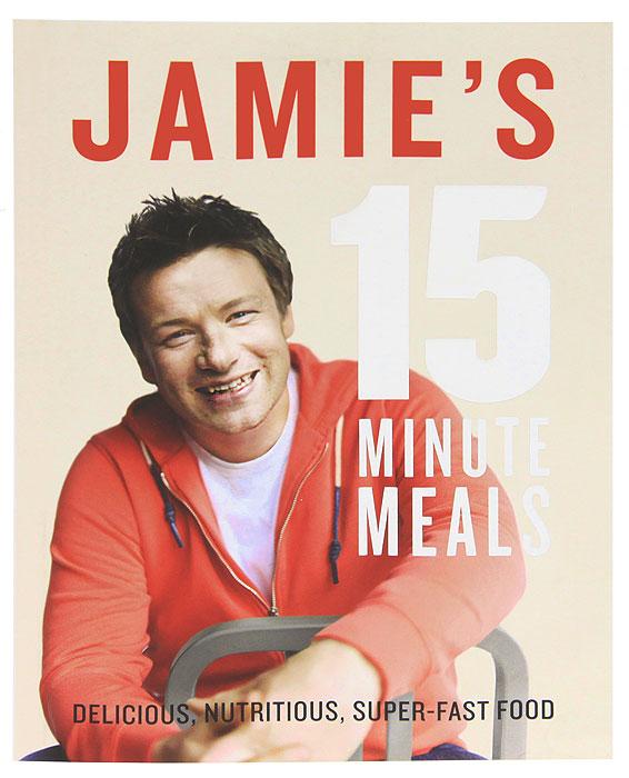 Jamie`s 15-Minute Meals
