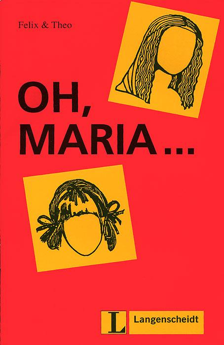Oh, Maria…