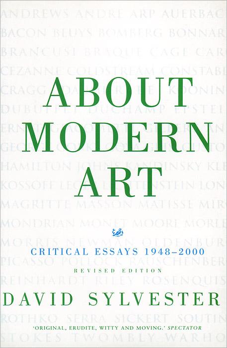 About Modern Art: Critical Essays 1948-2000