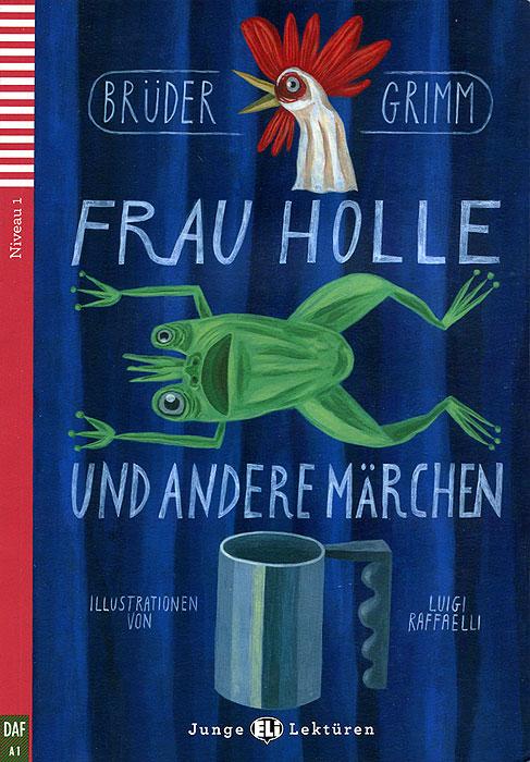 Frau Holle und andere Marchen