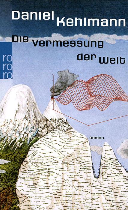Daniel Kehlmann Die Vermessung der Weit daniel kehlmann ich und kaminski