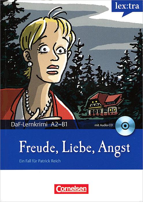 Freude, Liebe, Angst (+CD)