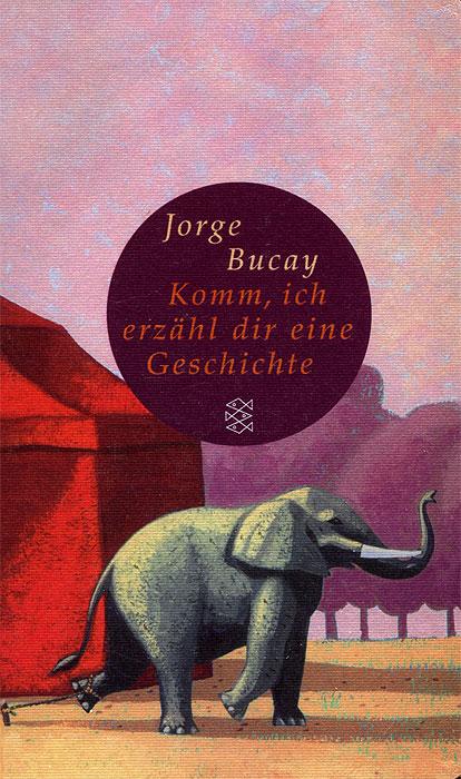 Jorge Bucay Komm, ich erzahl dir eine Geschichte daniel kehlmann ich und kaminski