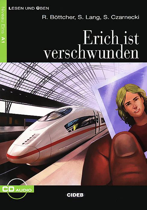 Erich ist verschwunden: Niveau Eins A1 (+ CD)
