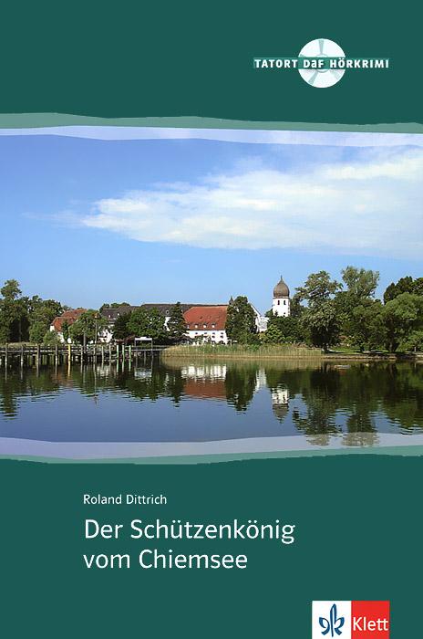 Der Schutzenkonig vom Chiemsee (+ CD)