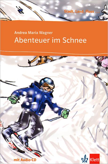 Abenteuer im Schnee: А1 (+ CD)