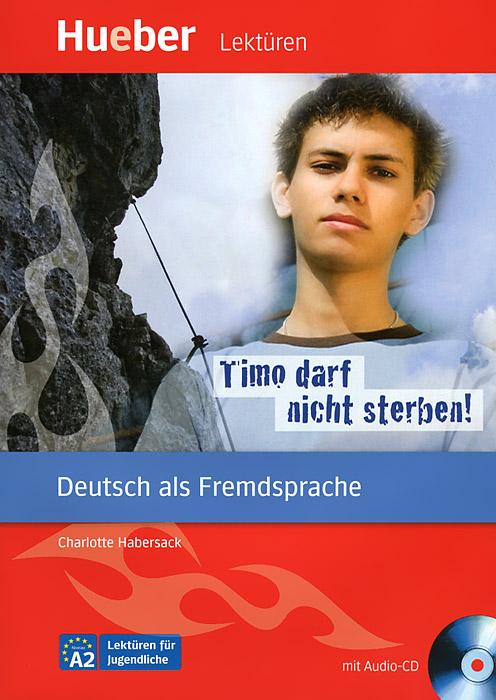 Timo darf nicht sterben! (+ CD)