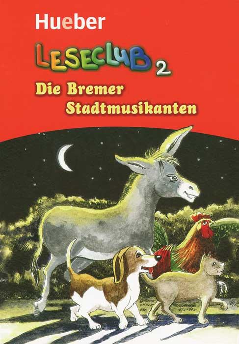 Leseclub 2: Die Bremer Stadtmusikanten