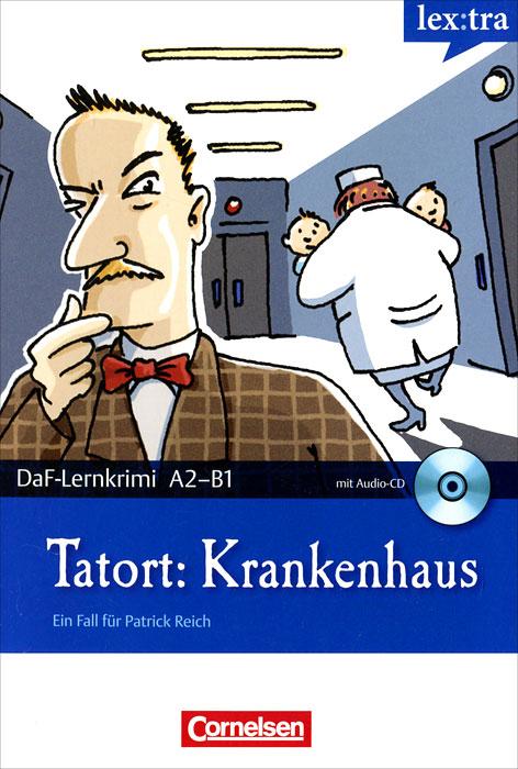 Tatort: Krankenhaus (+ CD)