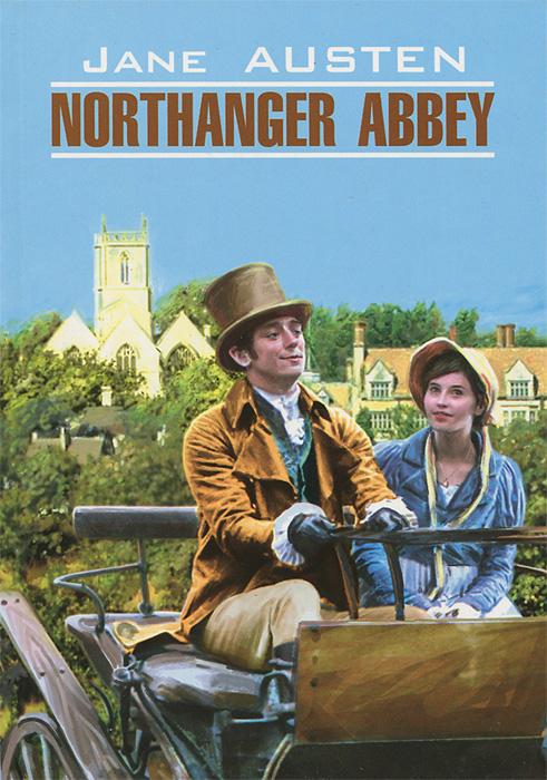 Northanger Abbey / Нортенгерское аббатство
