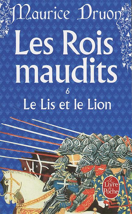 Les Rois Maudits 6 - Le Lis et le Lion