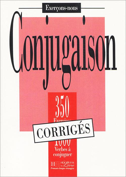 Conjugaison: 350 exercices - 1000 verbes a conjuguer