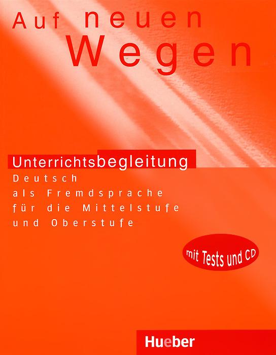 Auf Neuen Wegen: Unterrichtsbegleitung (+ CD)