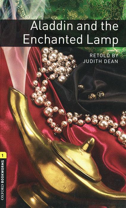 Judith Dean Alladin and the Enchanted Lamp отсутствует волшебная лампа аладдина the story of aladdin and the wonderful lamp