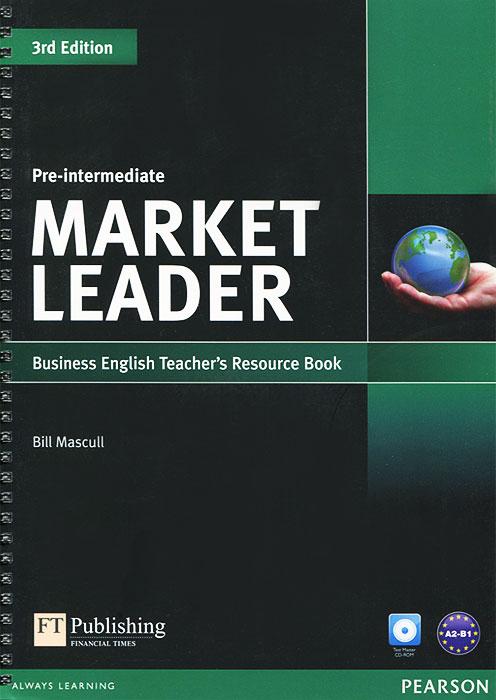 Market Leader: Pre-intermediate: Business English Teacher's Resource Book (+ CD-ROM)