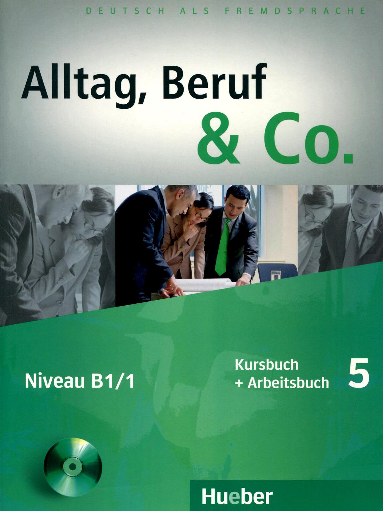 Alltag, Beruf & Co.: Kursbuch + Arbeitsbuch 5: Niveau B1/1 (+ CD-ROM)