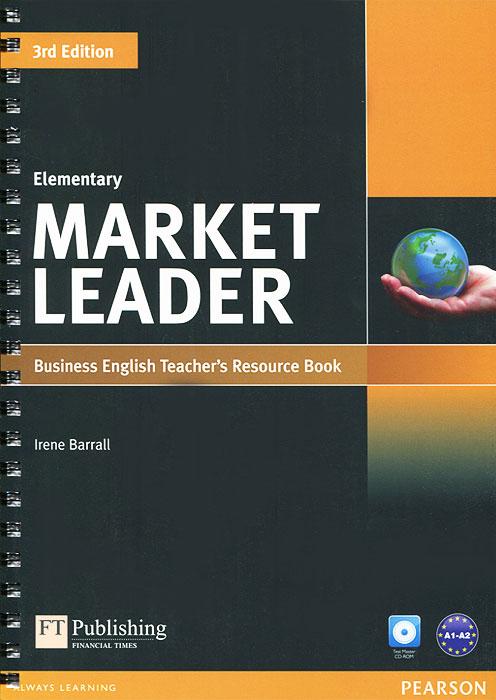 Market Leader: Elementary: Business English Teacher's Resource Book (+ CD-ROM)