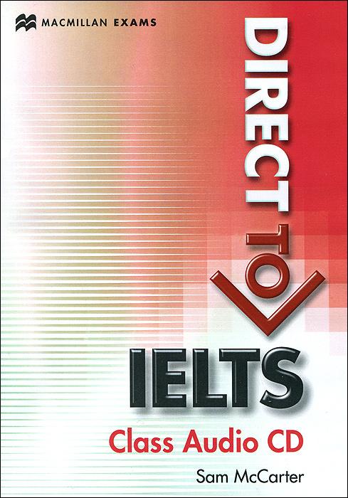 Direct to IELTS: В2-С1: Class Audio CD (аудиокурс на CD)